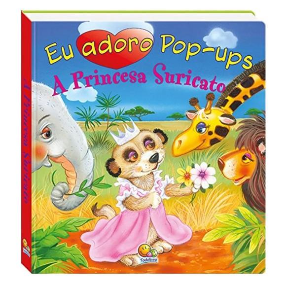 Livro Eu adoro Pop-ups! A Princesa Suricato
